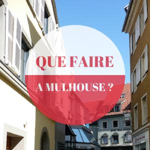 Que faire a Mulhouse