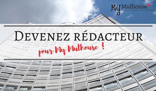 Devenez rédacteur pour My Mulhouse